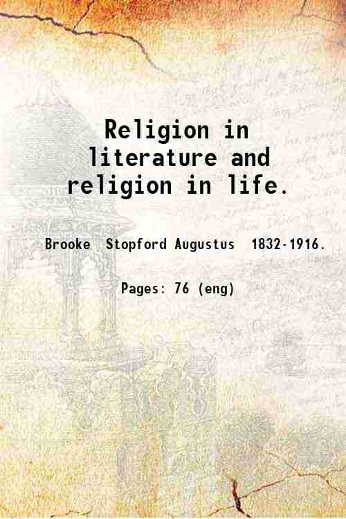 Religion in literature and religion in life.