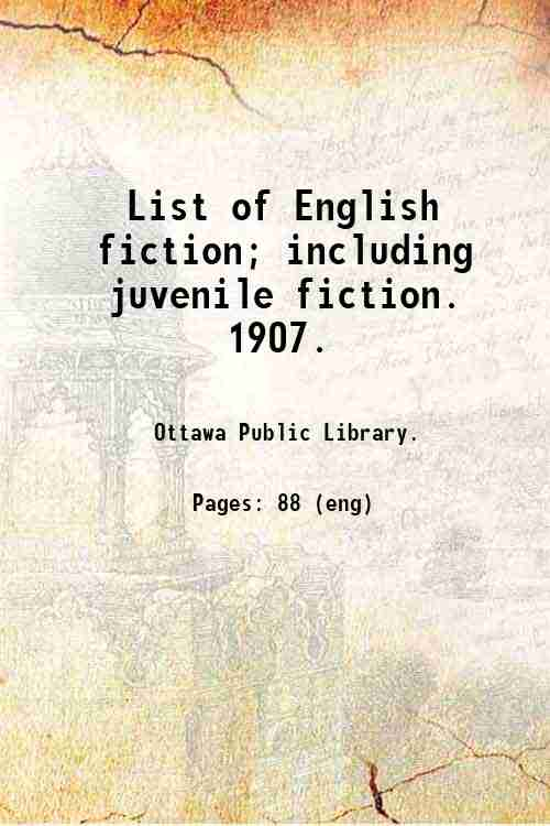 List of English fiction; including juvenile fiction. 1907.