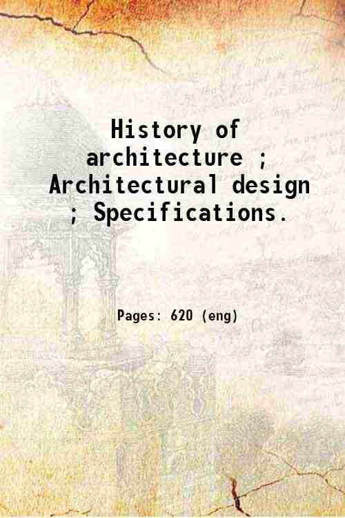 History of architecture ; Architectural design ; Specifications.