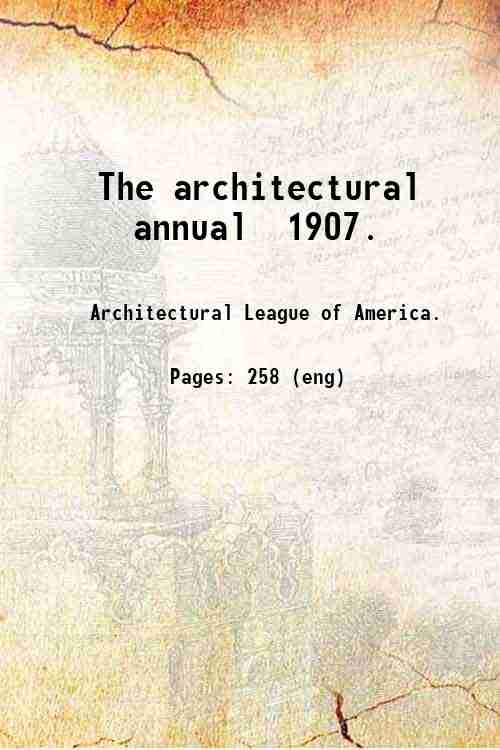 The architectural annual  1907.