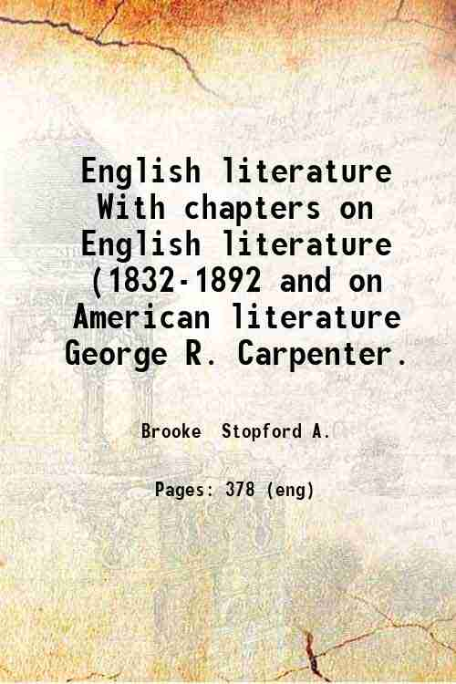 English literature  With chapters on English literature (1832-1892 and on American literature  Ge...