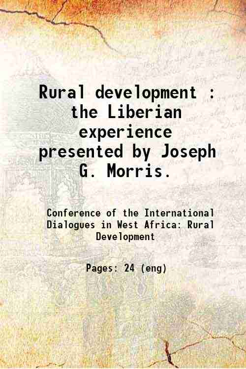 Rural development : the Liberian experience / presented by Joseph G. Morris.