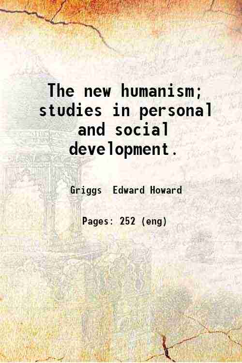 The new humanism; studies in personal and social development.
