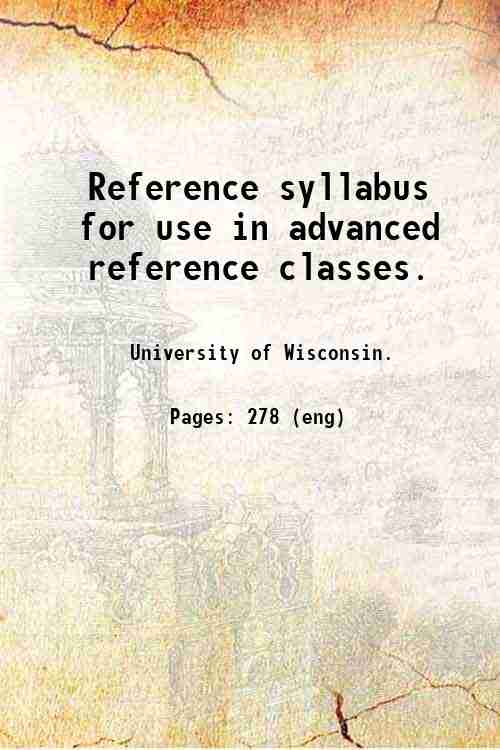 Reference syllabus for use in advanced reference classes.