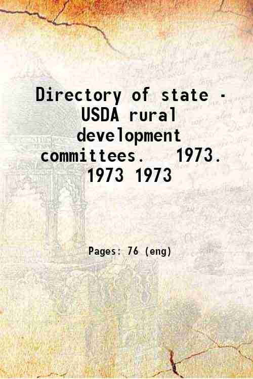 Directory of state - USDA rural development committees.   1973. 1973 1973
