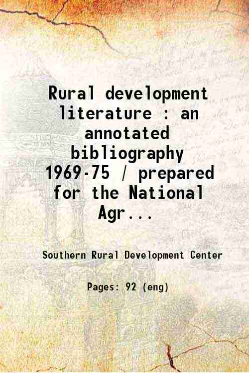 Rural development literature : an annotated bibliography  1969-75 / prepared for the National Agr...