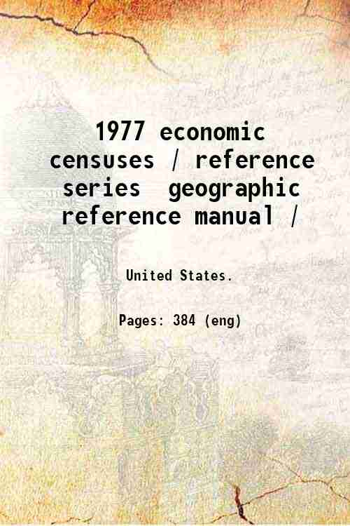 1977 economic censuses / reference series  geographic reference manual /