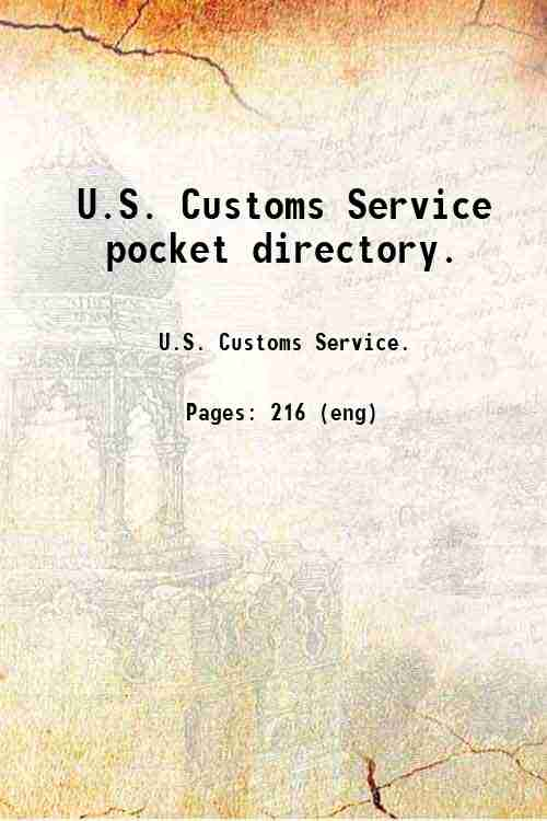 U.S. Customs Service  pocket directory.