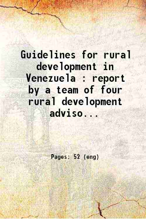 Guidelines for rural development in Venezuela : report by a team of four rural development adviso...