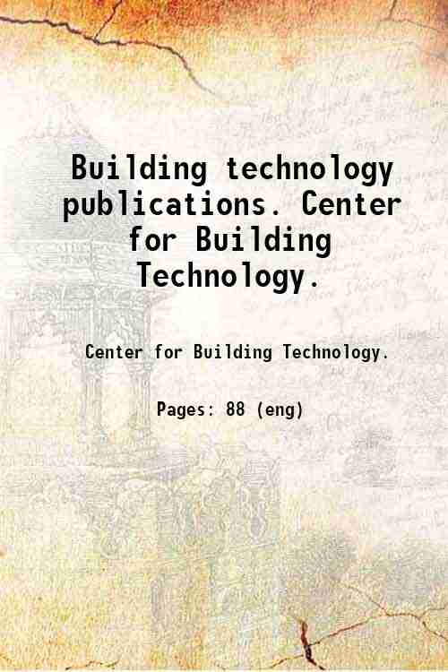 Building technology publications. Center for Building Technology.