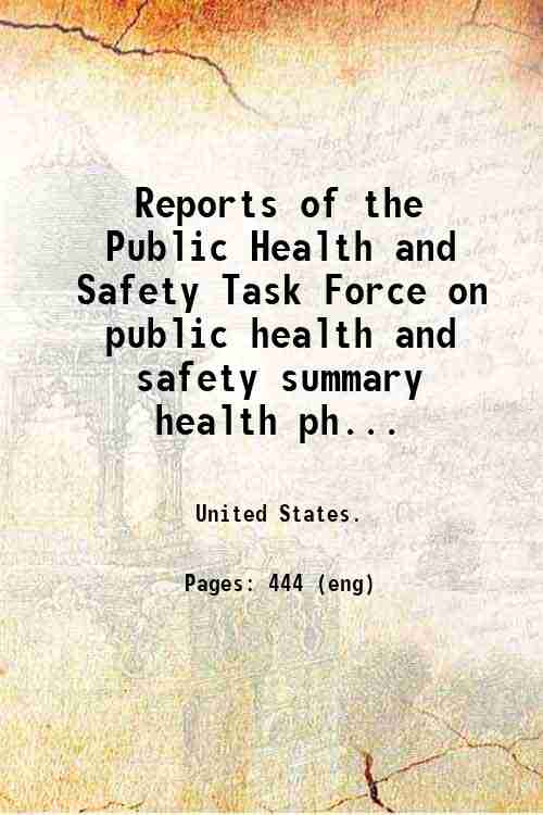 Reports of the Public Health and Safety Task Force on public health and safety summary  health ph...