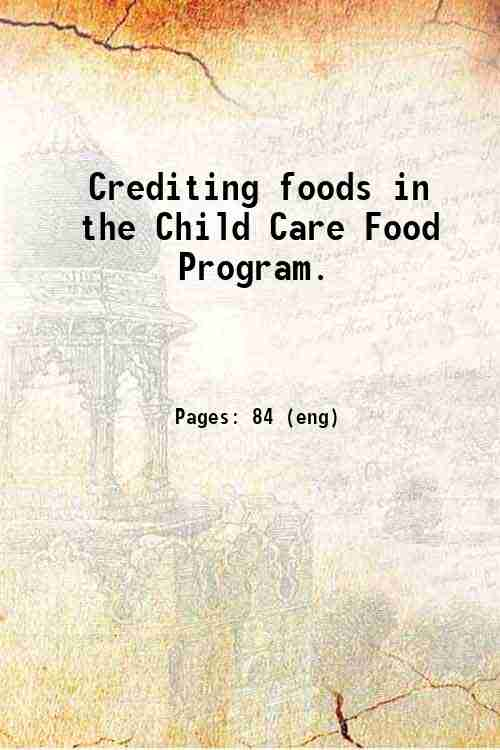 Crediting foods in the Child Care Food Program.