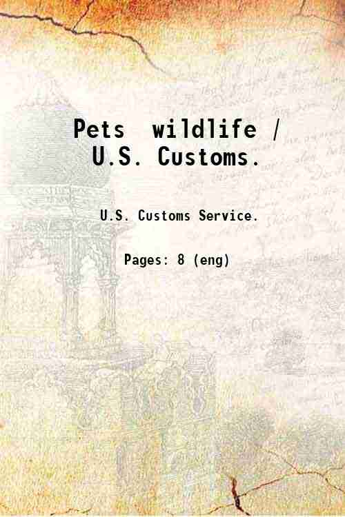 Pets  wildlife / U.S. Customs.