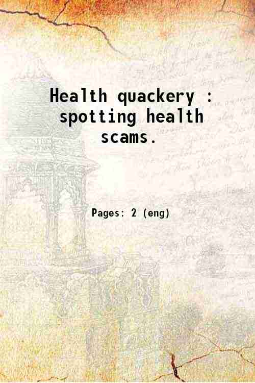 Health quackery : spotting health scams.