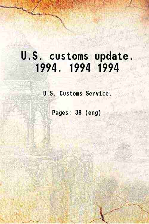 U.S. customs update.   1994. 1994 1994