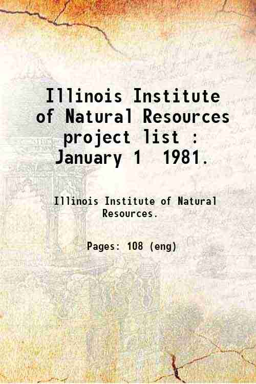 Illinois Institute of Natural Resources project list : January 1  1981.
