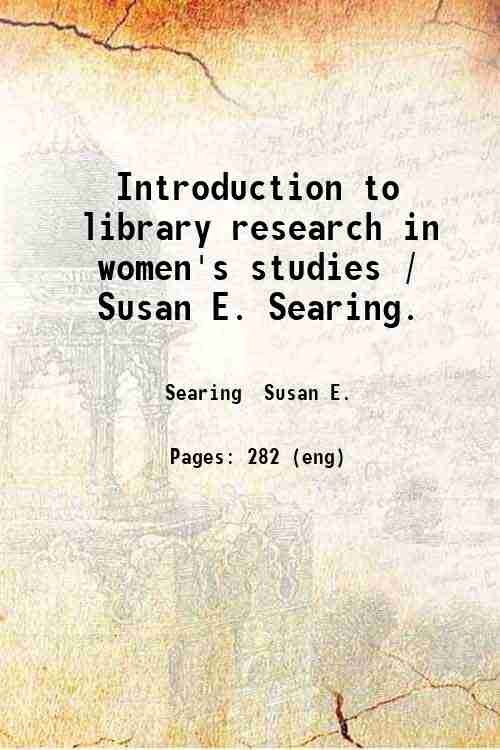 Introduction to library research in women's studies / Susan E. Searing.