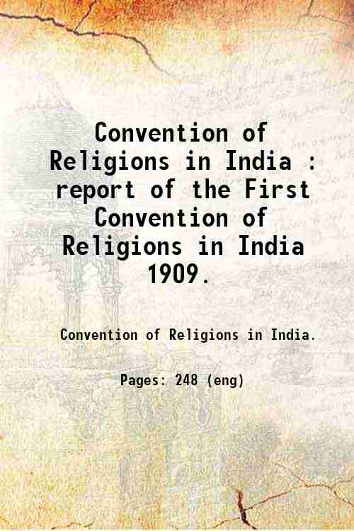 Convention of Religions in India : report of the First Convention of Religions in India  1909.