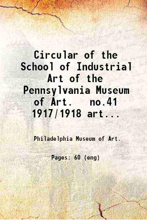 Circular of the School of Industrial Art of the Pennsylvania Museum of Art.   no.41 1917/1918 art...