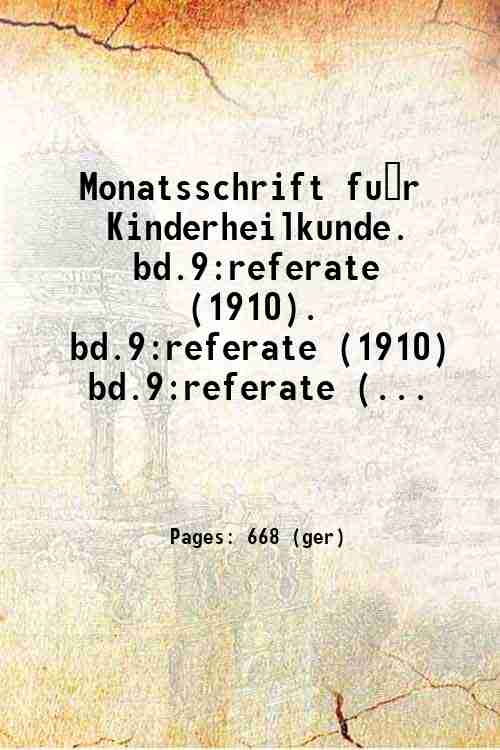 Monatsschrift für Kinderheilkunde.   bd.9:referate (1910). bd.9:referate (1910) bd.9:referate (...