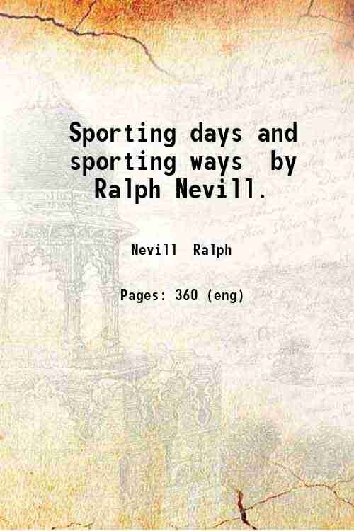 Sporting days and sporting ways  by Ralph Nevill.