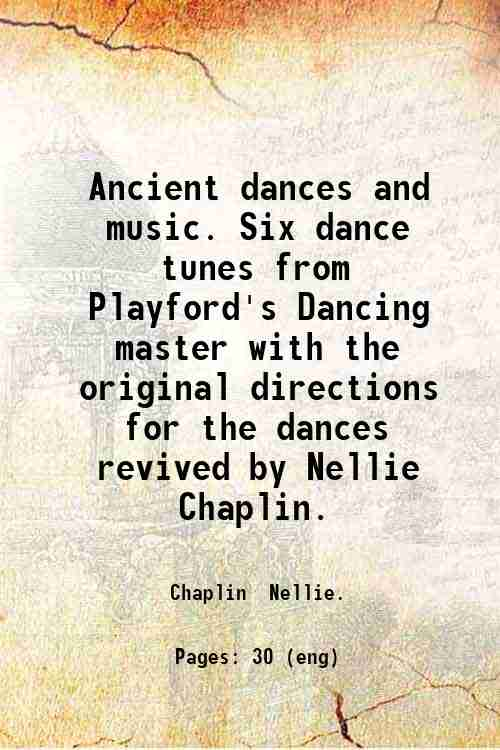 Ancient dances and music. Six dance tunes from Playford's Dancing master with the original direct...