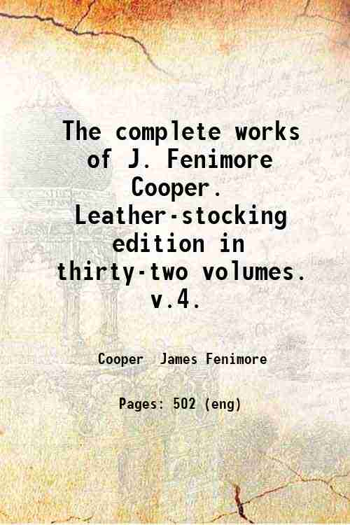 The complete works of J. Fenimore Cooper. Leather-stocking edition in thirty-two volumes.   v.4.