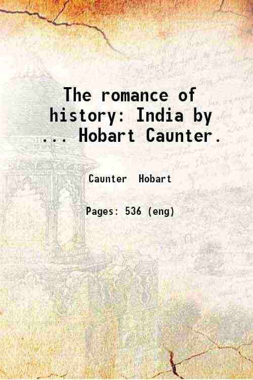 The romance of history: India by ... Hobart Caunter.