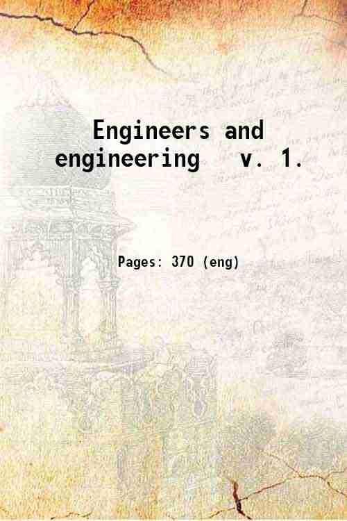 Engineers and engineering   v. 1.