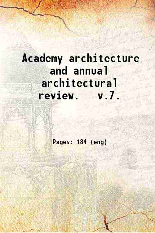 Academy architecture and annual architectural review.   v.7.