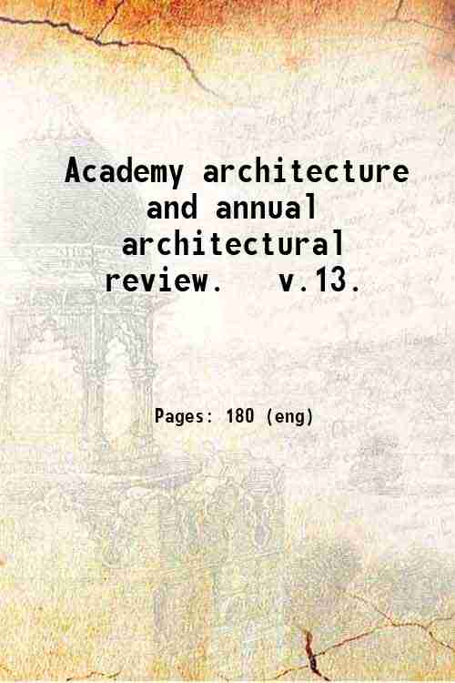 Academy architecture and annual architectural review.   v.13.