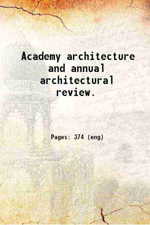 Academy architecture and annual architectural review.