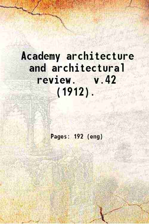 Academy architecture and architectural review.   v.42 (1912).