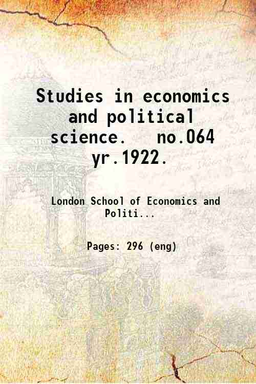 Studies in economics and political science.   no.064 yr.1922.