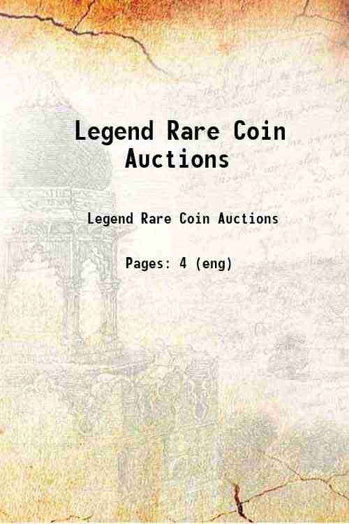 Legend Rare Coin Auctions