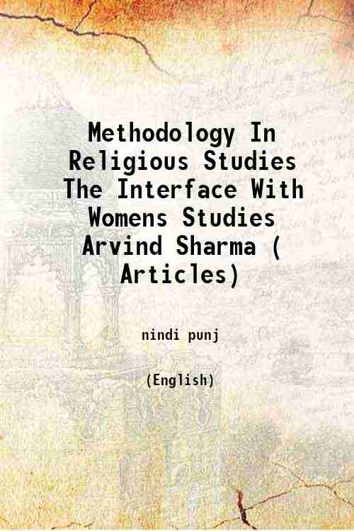 Methodology In Religious Studies The Interface With Womens Studies Arvind Sharma ( Articles)