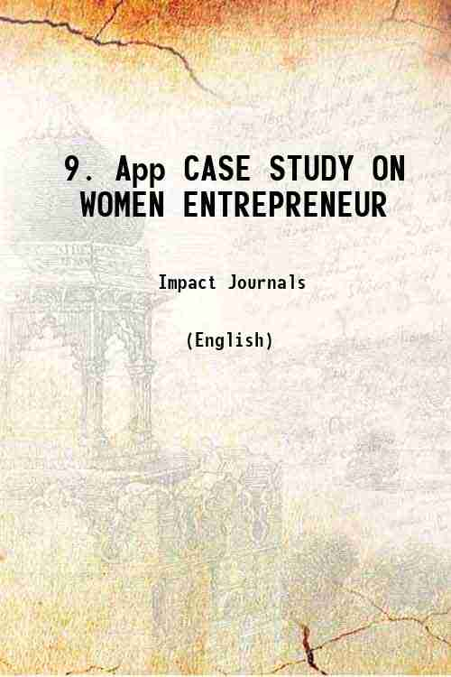9. App CASE STUDY ON WOMEN ENTREPRENEUR