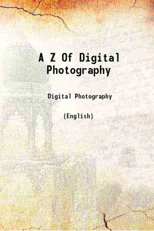 A Z Of Digital Photography
