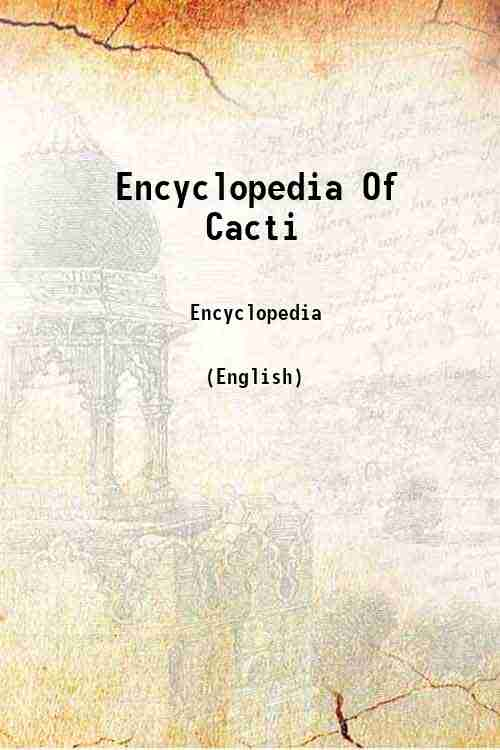 Encyclopedia Of Cacti
