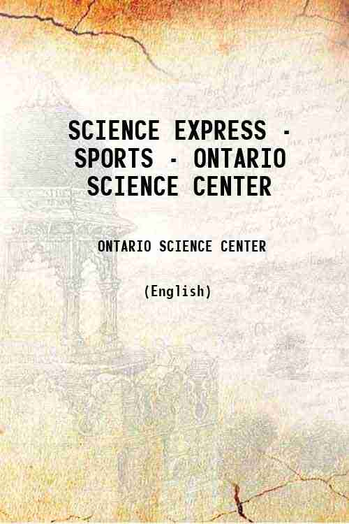 SCIENCE EXPRESS - SPORTS - ONTARIO SCIENCE CENTER