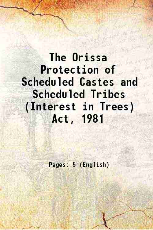 The Orissa Protection of Scheduled Castes and Scheduled Tribes (Interest in Trees) Act, 1981