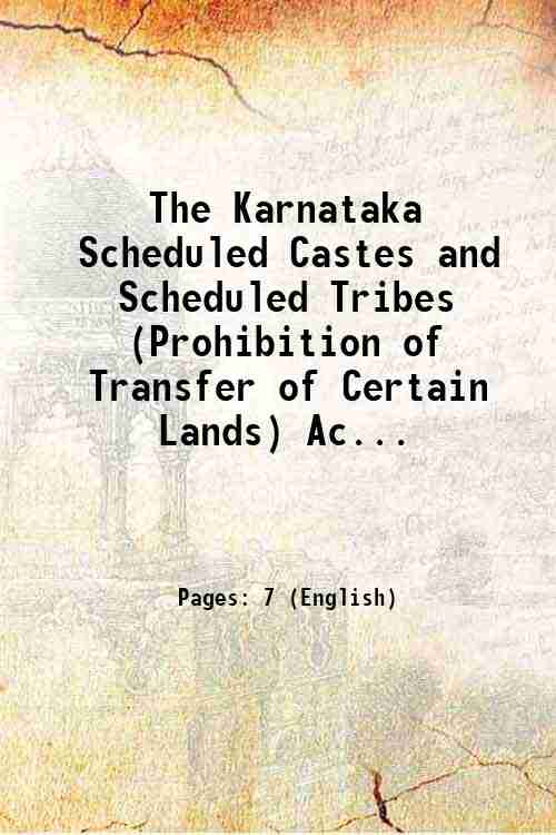 The Karnataka Scheduled Castes and Scheduled Tribes (Prohibition of Transfer of Certain Lands) Ac...