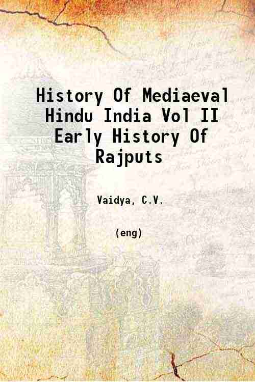 History Of Mediaeval Hindu India Vol II Early History Of Rajputs
