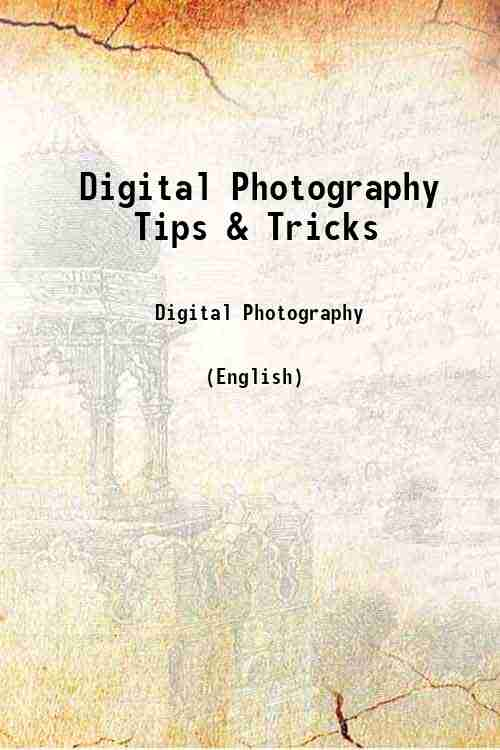 Digital Photography Tips & Tricks
