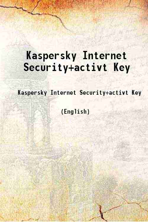 Kaspersky Internet Security+activt Key