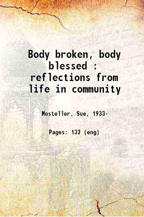 Body broken, body blessed : reflections from life in community