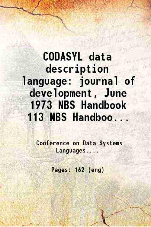 CODASYL data description language: journal of development, June 1973 NBS Handbook 113 NBS Handboo...