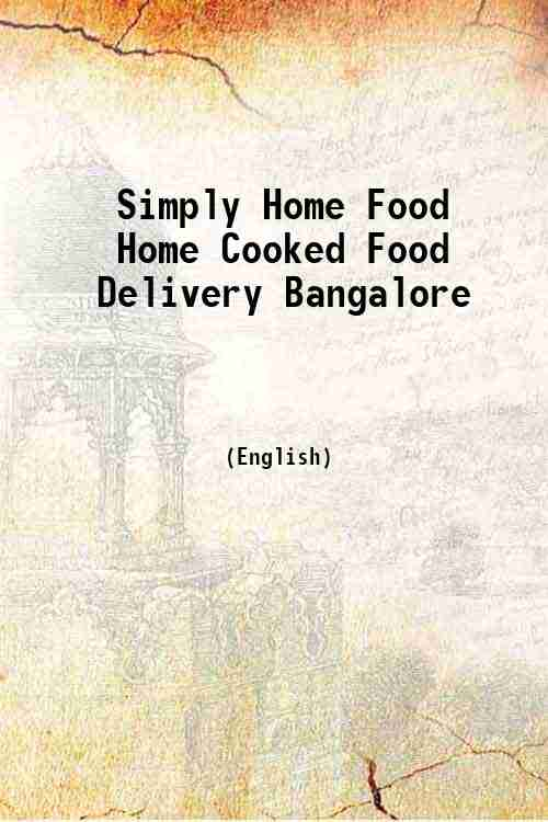 Simply Home Food Home Cooked Food Delivery Bangalore