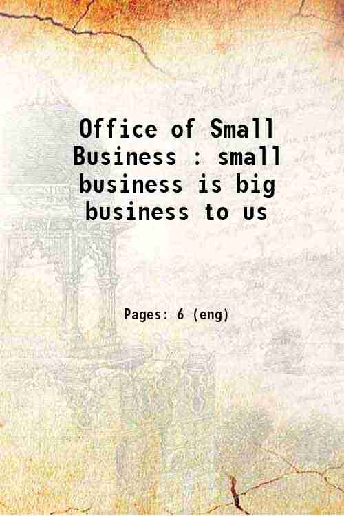 Office of Small Business : small business is big business to us