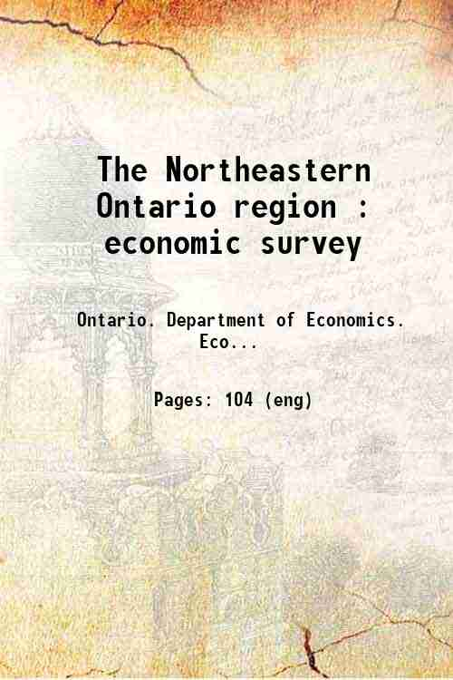 The Northeastern Ontario region : economic survey